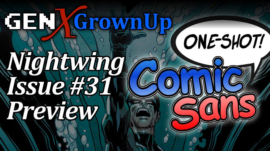 GenXGrownup Comic Sans (One-Shot): Nightwing #31 Exclusive Preview
