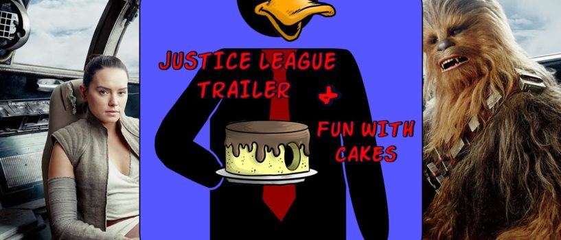 Hard At Work #31: Justice League Trailer & Fun With Cakes
