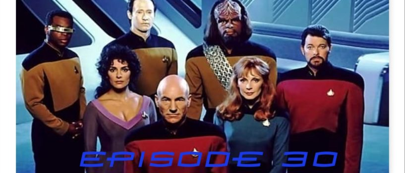 Super Powered Fancast #30: Podcast The Next Presentation. 30 Years of Star Trek: The Next Generation