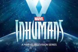 Watching The Multiverse #4: Inhumans Premiere