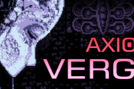 Axiom Verge – Nintendo Switch REVIEW