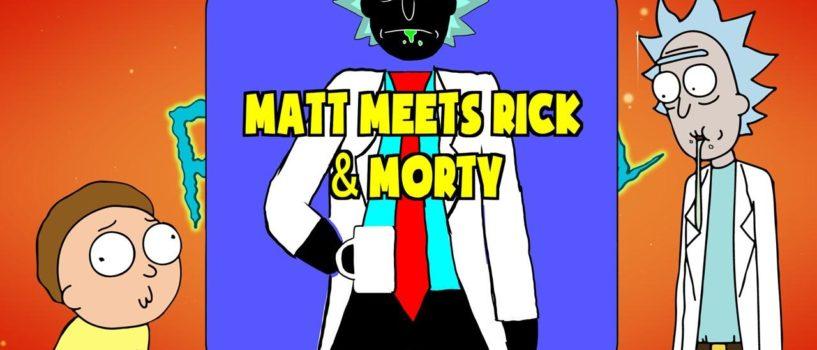 Hard At Work #30: Matt Meets Rick and Morty