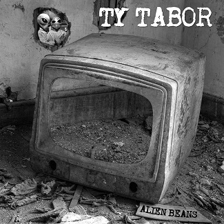 "RAT PAK RECORDS SET TO RELEASE TY TABOR'S ""ALIEN BEANS"""