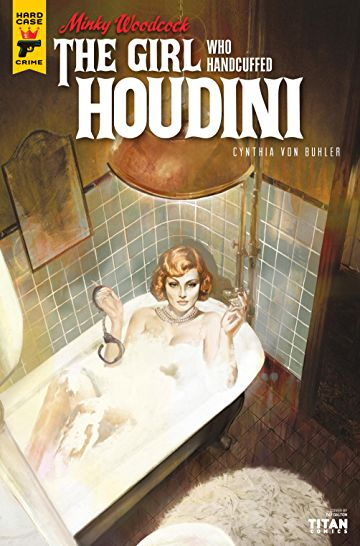 Minky Woodcock, The Girl Who Handcuffed Houdini #2 Review