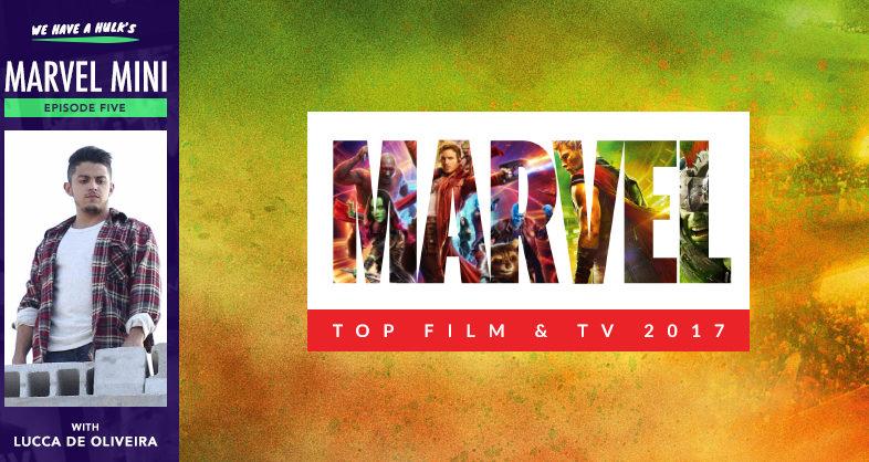 WE HAVE A HULK MARVEL MINI #5: Marvel Awards 2017 + Lucca De Oliveira