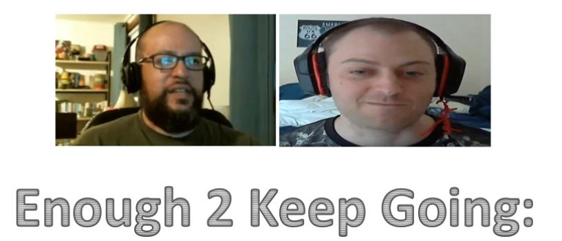 Enough 2 Keep Going: Episode #28 – The GX Show for January 2018 (Part 1)