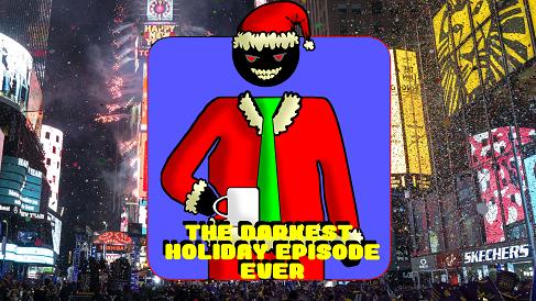 Hard At Work Episode #42: The Darkest Holiday Episode Ever