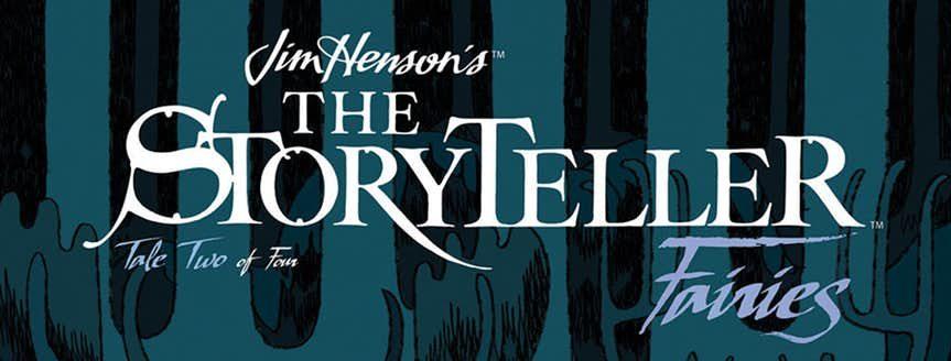 JIM HENSON STORYTELLER FAIRIES #2 REVIEW