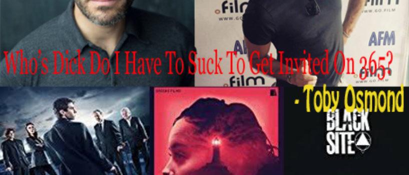 365 Flicks Podcast #101: Indie Talk… Toby Osmond… Kaufmans Game, Dark Beacon, Black Site