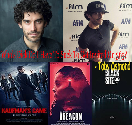 365 Flicks Podcast #101: Indie Talk… Toby Osmond… Kaufmans Game, Dark Beacon, Black Site