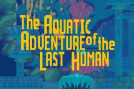 Aquatic Adventure of the Last Human  – GXG Live