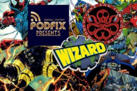 JAKE AND TOM CONQUER THE WORLD EPISODE 88: PODFIX PRESENTS: WIZARD REWIND – ISSUE 36