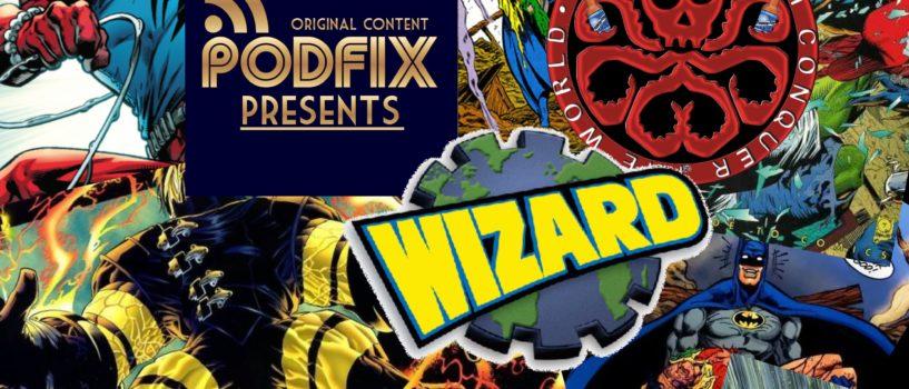 JAKE AND TOM CONQUER THE WORLD EPISODE 88: PODFIX PRESENTS: WIZARD REWIND – ISSUE 36