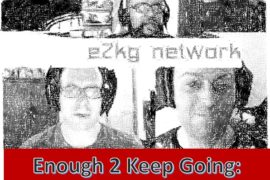 Enough 2 Keep Going: Grown-Ups Who Game! – Episode #31, Genre Revivals!