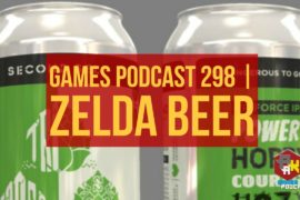 Games Podcast Episode 298 | Zelda Beer