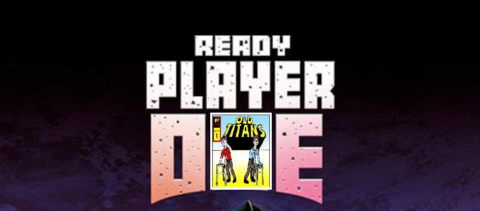 Old Titans #62: Ready Player One
