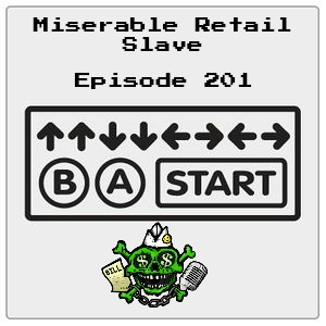 """Miserable Retail Slave, 201.""""Up, Up, Down, Down, Left, Right, Left, Right, B, A, Start"""""""