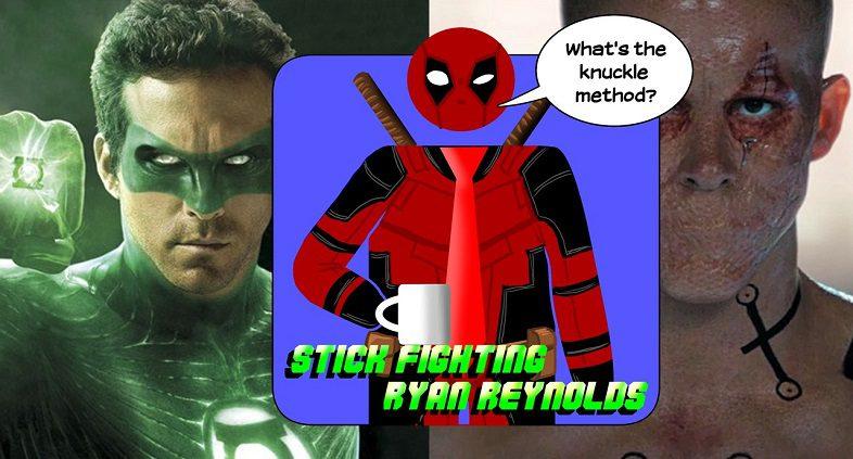 Hard At Work Episode #62: Stick Fighting Ryan Reynolds
