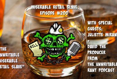 "Miserable Retail Slave 200. ""The Unwritable Miserable Retail Slave"""