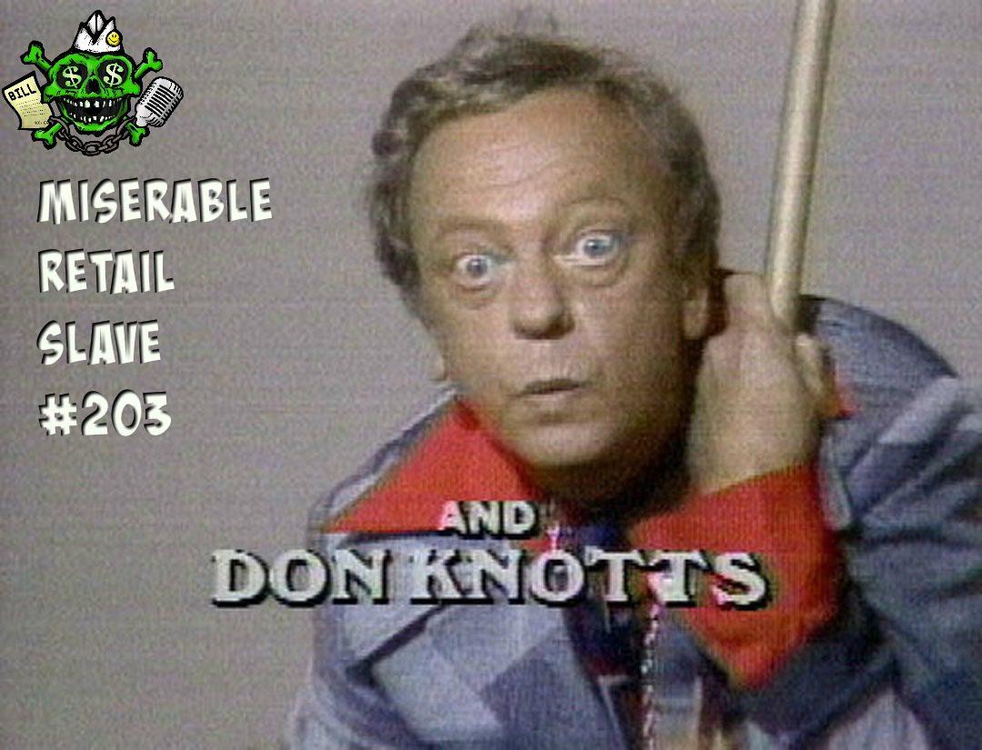 """Miserable Retail Slave, 203. """"Deep Don Knotts Sniffs"""""""