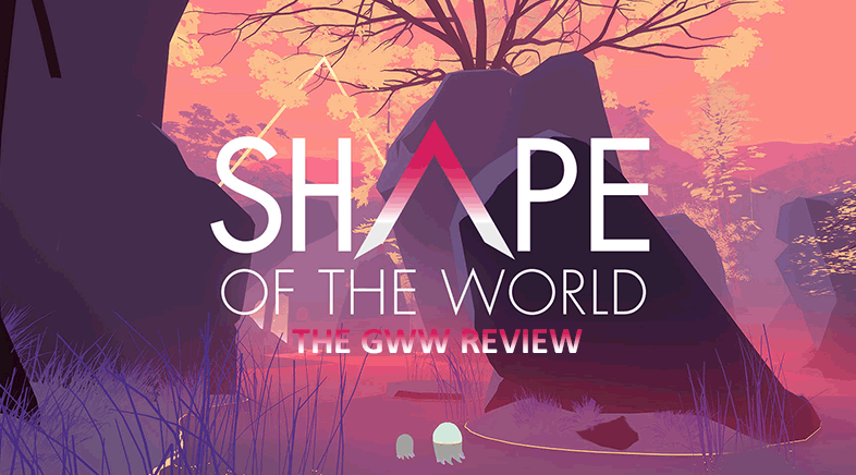 Expand your mind with Shape of the World (Review)