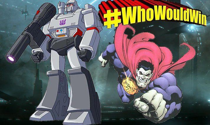 #WhoWouldWin: Megatron vs. Bizarro