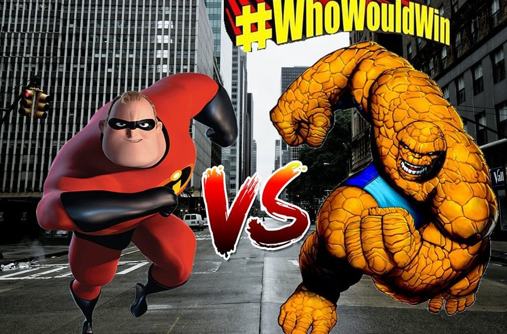 #WhoWouldWin: The Thing Vs. Mr. Incredible