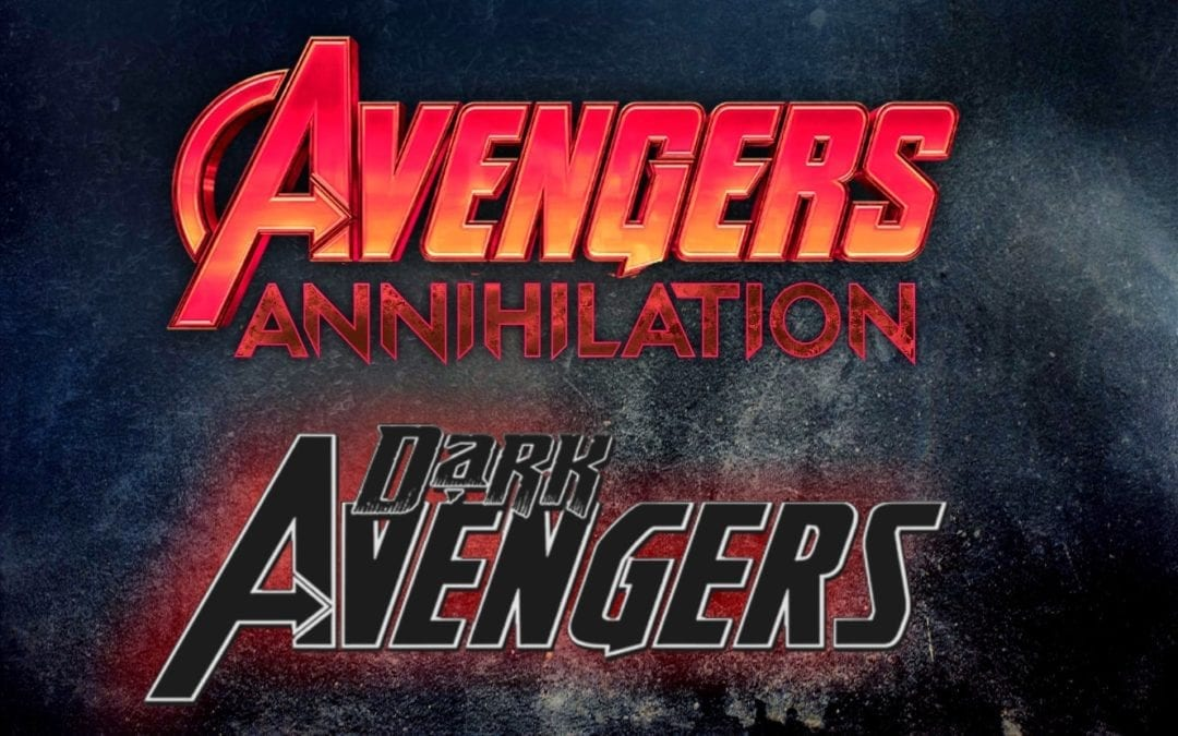 RUMOR: 'Avengers 4' Titled 'Avengers: Annihilation' and Marvel Has A 'Dark Avengers' Script