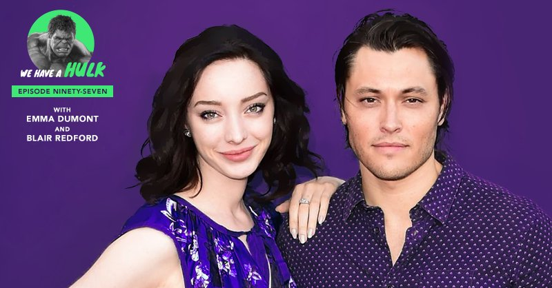 We Have a Hulk #97: The Gifted's Emma Dumont and Blair Redford Interview Special