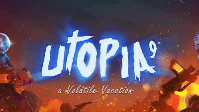 Review: Utopia 9 – A Volatile Vacation