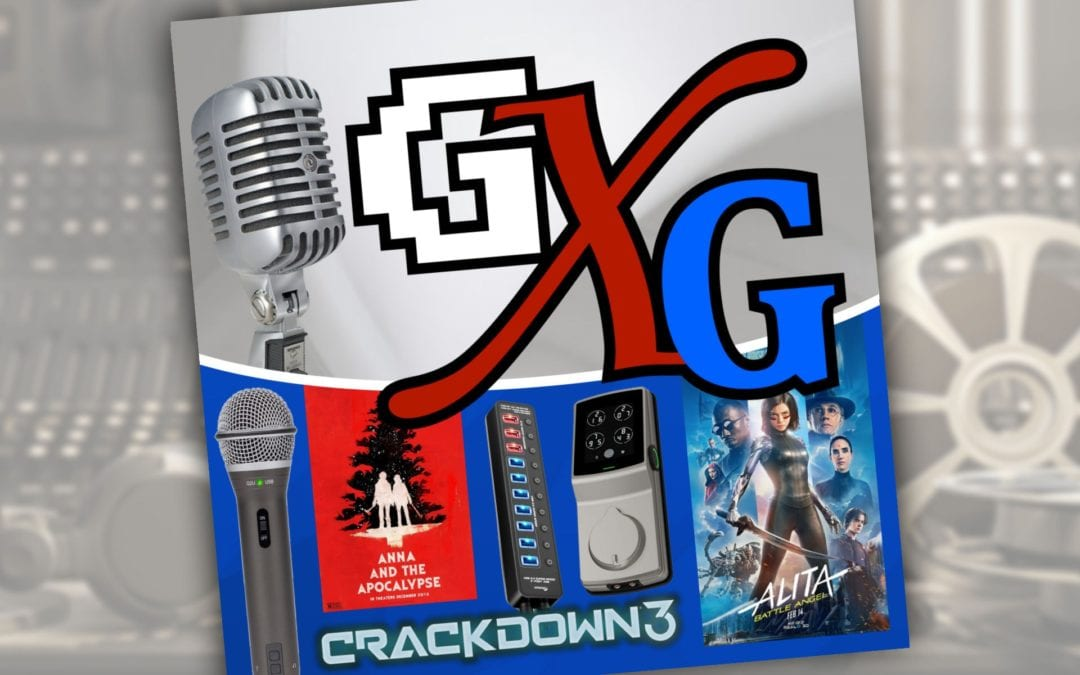 GenXGrownUp: Crackdown 3, Alita: Battle Angel, & Lockly