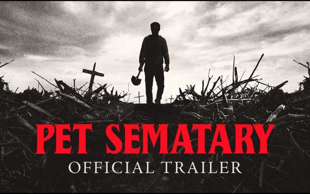 The second trailer for Pet Sematary is here!