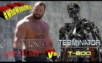 #WhoWouldWin: Terminator vs. The Mountain
