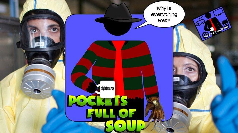 Hard At Work Episode #156: Pockets Full of Soup