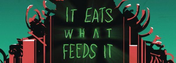 It Eats What Feeds It #1 (REVIEW)