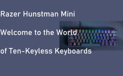 Razer Huntsman Mini – 60% TKL – I Get It!