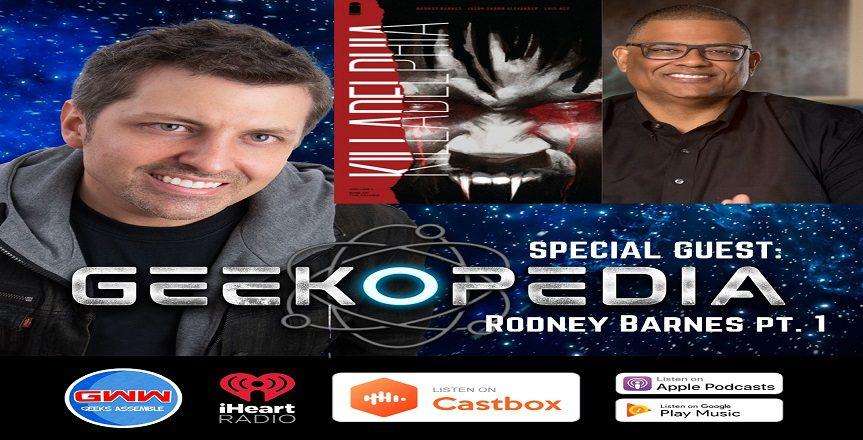 GeekOPedia: Rodney Barnes (Pt. 1)