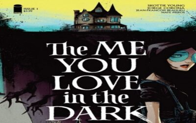 THE ME YOU LOVE IN ThE DARK # 1 (REVIEW)
