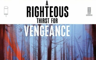 A Righteous Thirst for Vengeance #1 (Review)